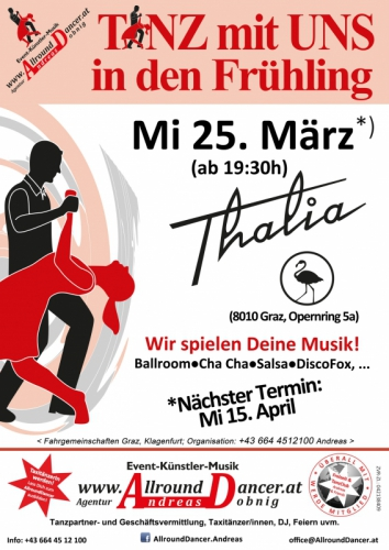 Thalia Graz Mi 25.3. und 15.4. um 19:30 TANZ mit UNS in den Frühling!  Infos +436644512100 AllroundDancer  Taxi Tänzer Graz