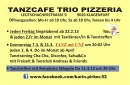 Tanzcafe Trio Pizzeria 22013 jeden 2.Freitag im Monat und Do 7.3. & 21.3. um 20:02 sowie ab April 2.&4. Donnerstag